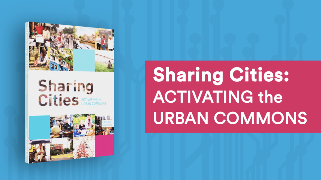 """Image shows the book cover of, """"Sharing Cities: Activating the Urban Commons."""""""