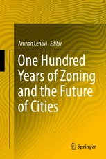 One Hundred Years of Zoning and the Future of Cities