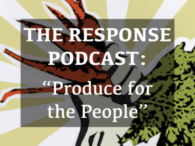The Response: Produce for the People